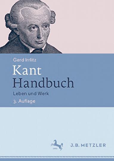 Kant Handbuch - Leben und Werk