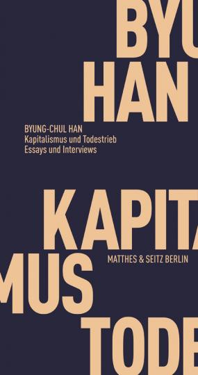 Kapitalismus und Todestrieb. Essays und Interviews.