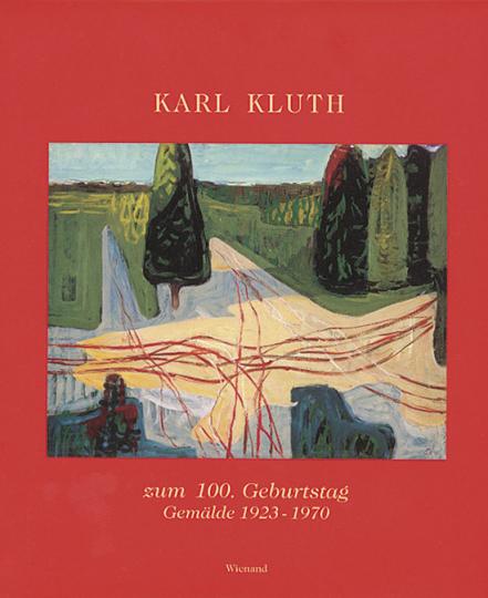 Karl Kluth zum 100. Geburtstag. Gemälde 1923 - 1970.