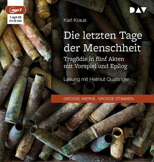 Karl Kraus. Die letzten Tage der Menschheit. Tragödie in fünf Akten mit Vorspiel und Epilog. 1 mp3-CD.