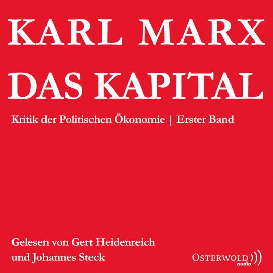 Karl Marx. Das Kapital. Kritik der Politischen Ökonomie.