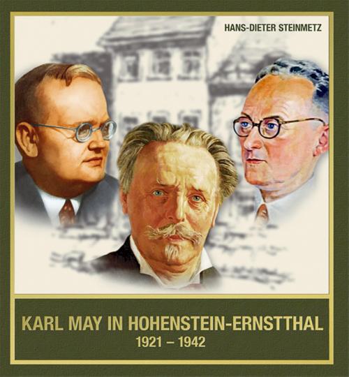 Karl May in Hohenstein-Ernstthal 1921-1942