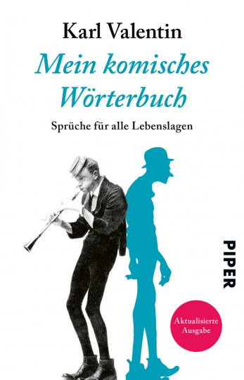 Karl Valentin. Mein komisches Wörterbuch. Sprüche für alle Lebenslagen.