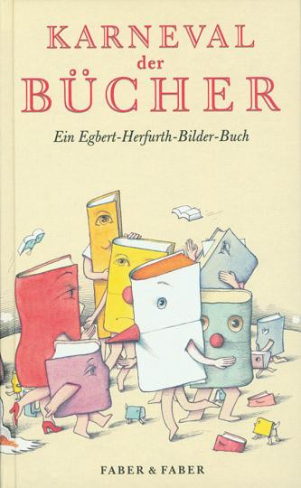 Karneval der Bücher. Ein Egbert-Herfurth-Bilder-Buch.