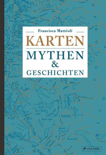 Karten. Mythen & Geschichten.
