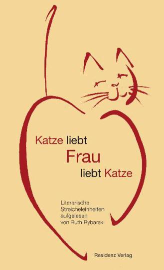 Katze liebt Frau liebt Katze. Literarische Streicheleinheiten.