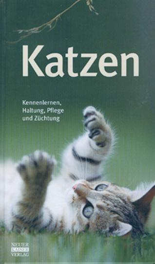 Katzen - Kennenlernen, Haltung, Pflege und Züchtung