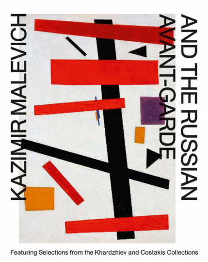 Kazimir Malevich and the Russian Avant-Garde. Featuring selections from the Khardziev and Costakis collections.