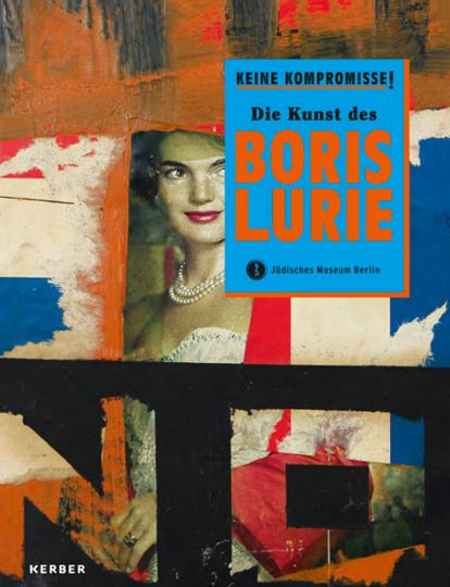 Keine Kompromisse! Die Kunst des Boris Lurie.
