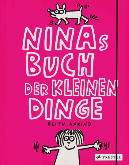 Keith Haring. Ninas Buch der kleinen Dinge.