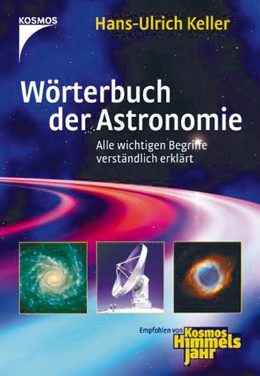 Keller , Wörterbuch der Astronomie - Alle wichtigen Begriffe verständlich erklärt