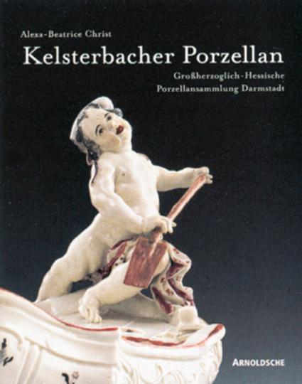 Kelsterbacher Porzellan. Großherzoglich-Hessische Porzellansammlung Darmstadt
