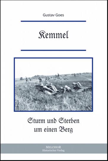 Kemmel - Sturm und Sterben um einen Berg - Reprint der Originalausgabe von 1932