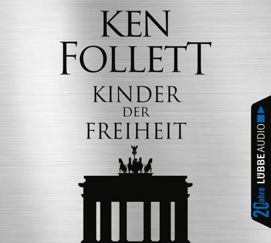 Ken Follett. Kinder der Freiheit. Die Jahrhundert-Saga III. Jubiläumsausgabe. 12 CDs.