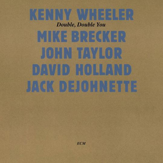 Kenny Wheeler. Double, Double You (Touchstones). CD.