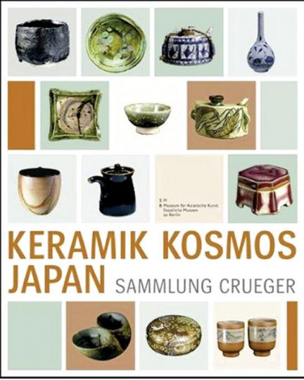 Keramik Kosmos Japan. Die Sammlung Crueger.