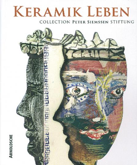 Keramik leben. Collection Peter Siemssen Stiftung
