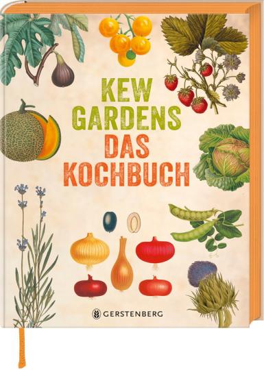 Kew Gardens. Das Kochbuch. 101 Rezepte mit Pflanzen aus aller Welt