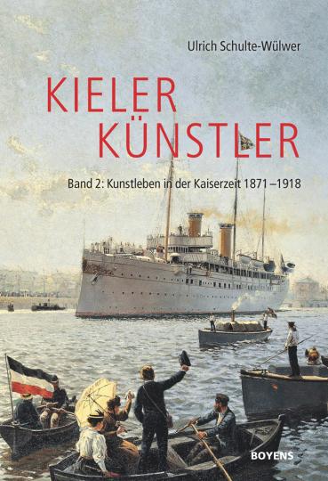 Kieler Künstler. Kunstleben in der Kaiserzeit 1871-1918.