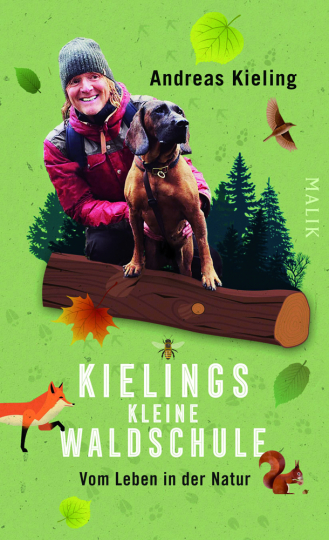 Kielings kleine Waldschule. Vom Leben in der Natur.