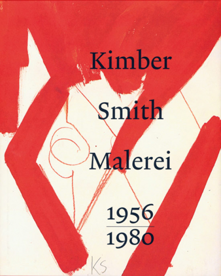 Kimber Smith. Malerei 1956-1980.