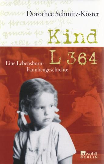 Kind L 364 - Eine Lebensborn-Familiengeschichte