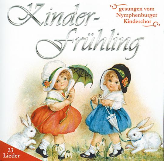 Kinder-Frühling - Gesungen vom Nymphenburger Kinderchor CD