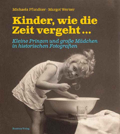 Kinder, wie die Zeit vergeht ... Kleine Prinzen und große Mädchen in historischen Fotografien.