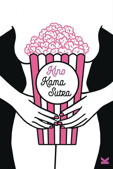 Kino-Kamasutra. 69 Sexstellungen für Cineasten.