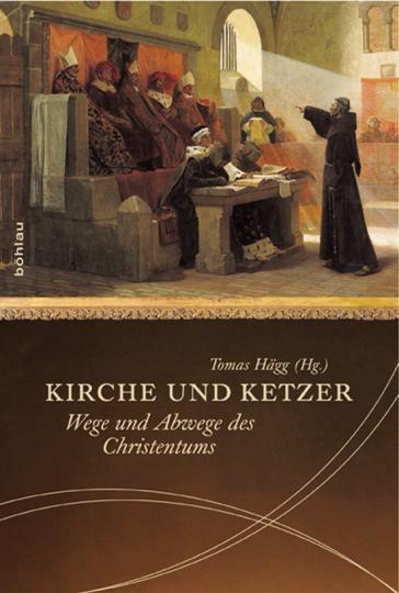 Kirche und Ketzer. Wege und Abwege des Christentums.
