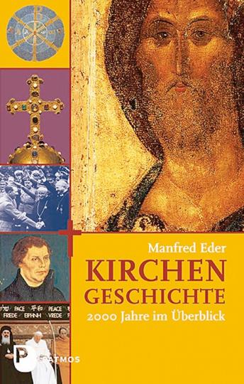 Kirchengeschichte - 2000 Jahre im Überblick