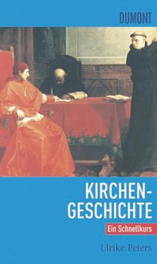 Kirchengeschichte. Ein Schnellkurs.