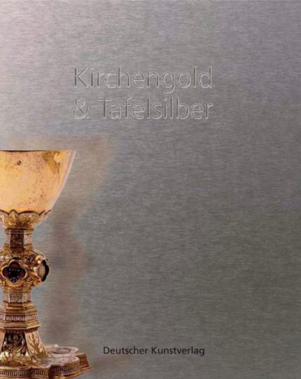 Kirchengold & Tafelsilber.