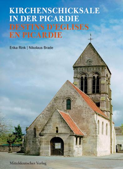 Kirchenschicksale in der Picardie / Destins d'Eglises en Picardie.