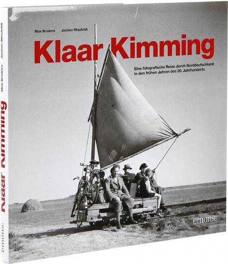 Klaar Kimming. Eine fotografische Reise durch Norddeutschland in den frühen Jahren des 20. Jahrhunderts.