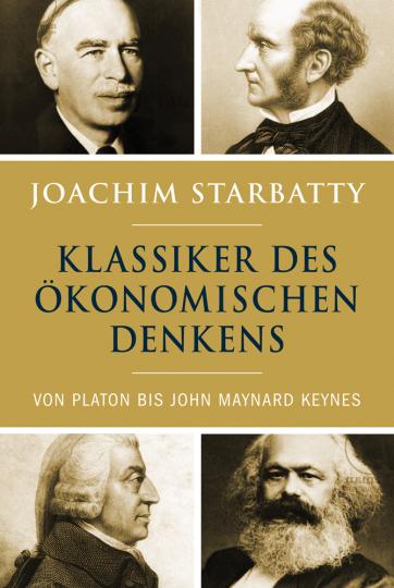 Klassiker des ökonomischen Denkens. Von Platon bis John Maynard Keynes.