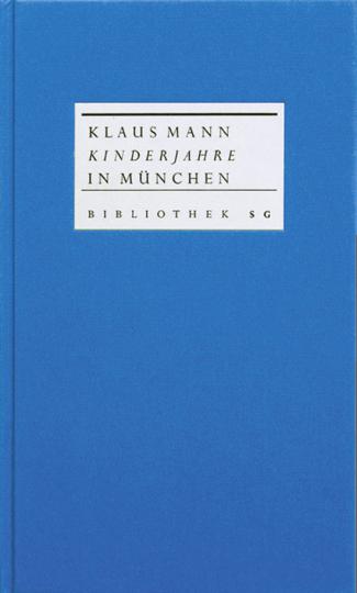 Klaus Mann »Kinderjahre in München«.