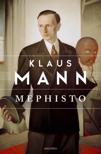 Klaus Mann. Mephisto. Roman einer Karriere.