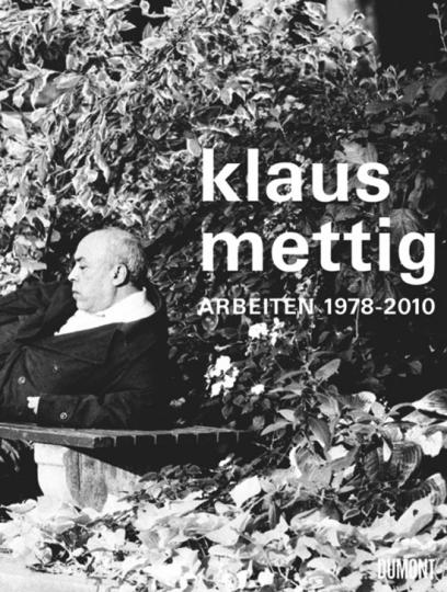 Klaus Mettig. Arbeiten 1976-2010.