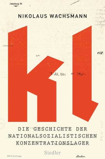 KL. Die Geschichte der nationalsozialistischen Konzentrationslager.