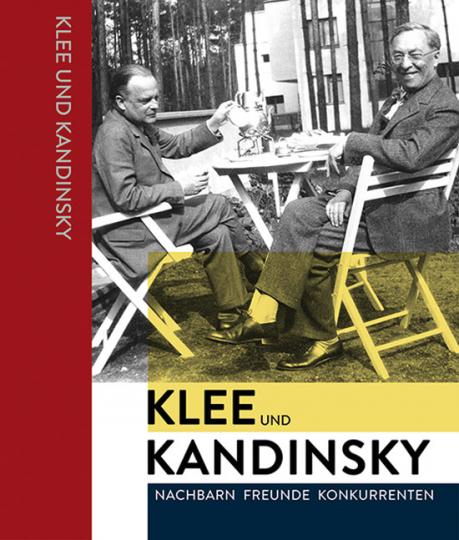Klee & Kandinsky. Nachbarn, Freunde, Konkurrenten.