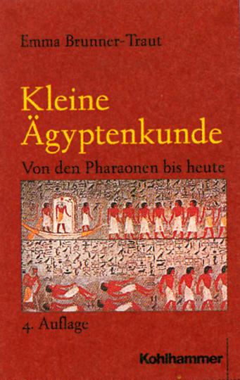 Kleine Ägyptenkunde. Von den Pharaonen bis heute.