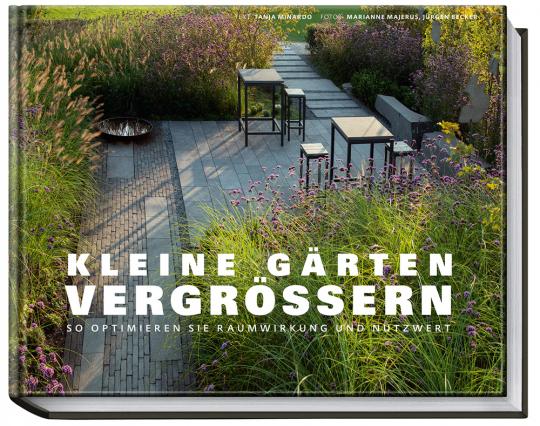 Kleine Gärten vergrößern. So optimieren Sie Raumwirkung und Nutzwert.