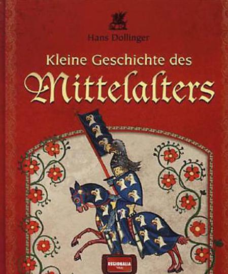 Kleine Geschichte des Mittelalters.