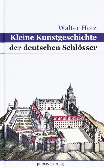 Kleine Kunstgeschichte der deutschen Schlösser.