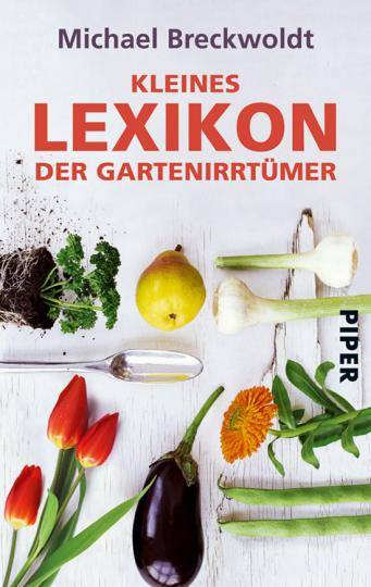 Kleines Lexikon der Gartenirrtümer.