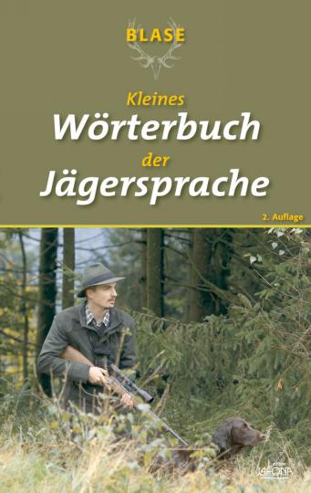 Kleines Wörterbuch der Jägersprache