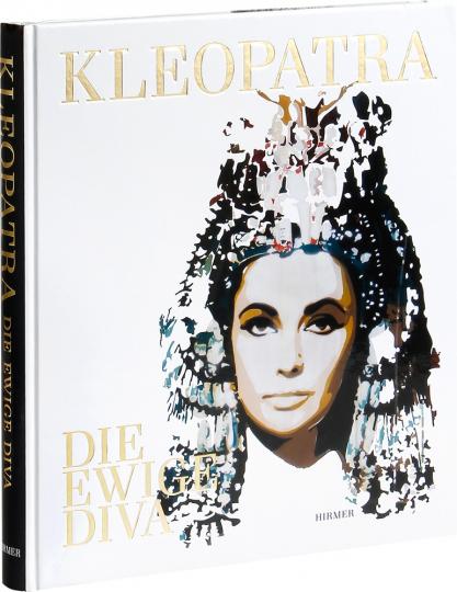 Kleopatra. Die ewige Diva.