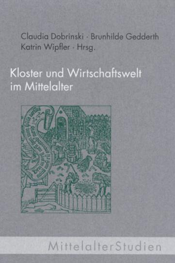 Kloster und Wirtschaftswelt im Mittelalter.