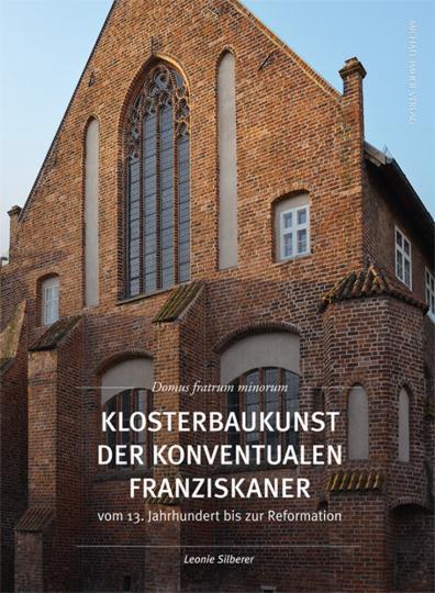 Klosterbaukunst der konventualen Franziskaner vom 13. Jahrhundert bis zur Reformation.
